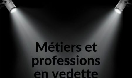 Métiers & professions à découvrir!